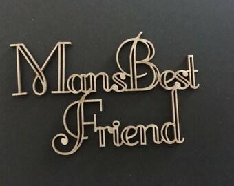 "Laser cut Chipboard ""mans best friend"""
