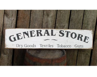 Reclaimed wood GENERAL STORE Dry Goods Textiles Tobacco Guns country farmhouse wood sign