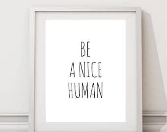 Printable, Be A Nice Human, Art, Wall Art Print, Instant Download, Printable Quotes, Home Decor, Motivational Art, Printable Wall Art, gift