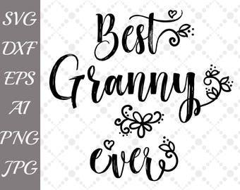 "Best Granny Ever Svg: ""GRANDMA SVG"" Family Svg,Grandmother Svg,Nana Svg,Silhouette files,Cricut Svg,Dxf cut files,Mothers Day Svg,Mug Design"