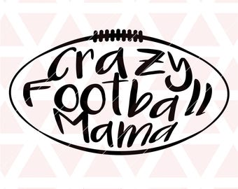 Crazy Football Mama svg, dxf, cricut, cameo, cut file, football, football mama svg, football mom svg, game day svg, fall svg, thanksgiving