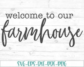 Welcome to our farmhouse svg, dxf, cricut, cameo, cut file, farmhouse svg, welcome sign svg, rustic svg, country svg, farm svg, farm house