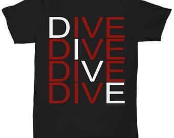 Funny Scuba Diving T-Shirts - Dive Dive Dive Dive - Ideal Scuba Diver Gifts