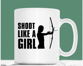 Archer Mug, Shoot Like A Girl, Archer Coffee Mug, Female Archer Gift, Archer Gifts, Gifts For Archers, Archery Mug, Archers Tea Cup For Her