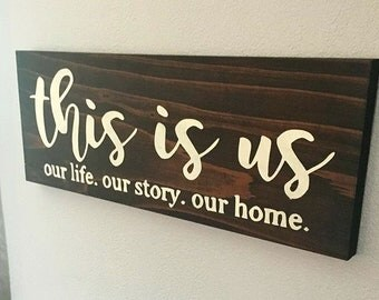 This Is Us Our Life Our Story Our Home Wood Sign Housewarming Hostess Gift Wall Decor Rustic Sign Farmhouse Decor