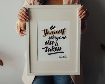 Be Yourself Everyone Else is Taken Print | Office Print