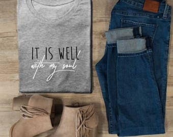It Is Well With My Soul Graphic T Shirt | Religious T Shirt | Christian Hymn T Shirt | Christian T Shirt | Inspirational T Shirt