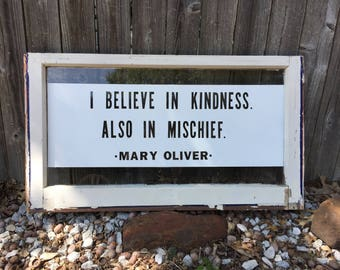 Mary Oliver Kindness/Mischief Quote Vintage Window Sign