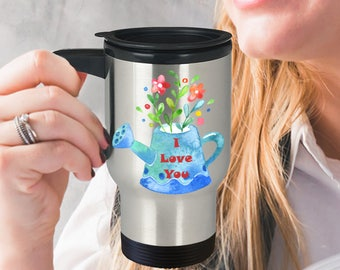 I LOVE YOU Watering Can Insulated Stainless Steel Travel Coffee Mug With Lid Sweet Watercolor Flowers An Adorable Way to Say You Care