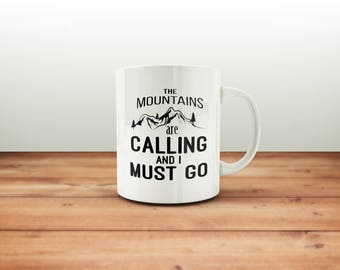 The Mountains are Calling and I must go coffee mug / Mountains coffee cup / The mountains are calling me / Coffee Mug / Adventure mug / Mugs