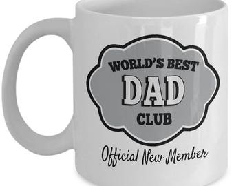 WORLD'S BEST DAD Club - New Dad Mug, New Dad Gift, Baby Announcement Gift, Father's Day Gift, New Daddy Mug, New Father Gift, New Father Mug