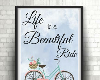 Inspirational Poster, Life is a Beautiful Ride, Digital File, Printable Art,