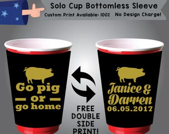 Go Pig or Go Home SSOLO Solo Cup Bottomless Sleeve BBQ Cooler Double Side Print (SSOLO-BBQ01)
