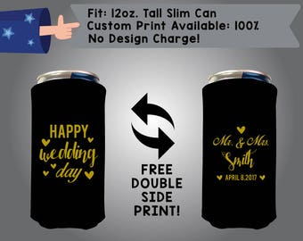Happy Wedding Day Mr & Mrs Last Name Date 12 oz Tall Slim Can Wedding Cooler Double Side Print (12TSC-W11)