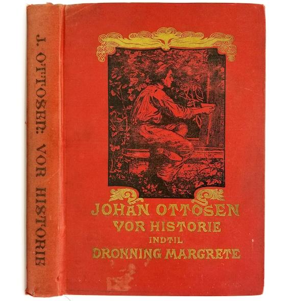 Vor Historie Indtil Dronning Margrete Johann Ottosen 1901 Danish Language Antique History