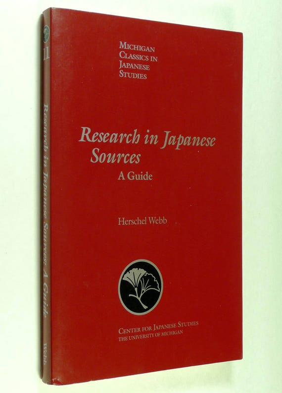 Research in Japanese Sources: A Guide Herschel Webb Soft Cover 1994 Center for Japanese Studies University of Michigan