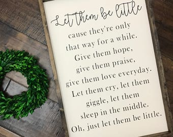 Let Them Be Little Sign | Wood Sign | Nursery Decor Kids Room Decor | Farmhouse Sign | Farmhouse Decor | Farmhouse Style | Fixer Upper Style