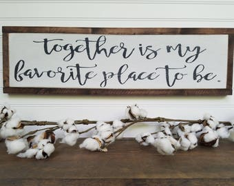 Together is my favorite place to be - Home Wood Sign - Wood Signs - Wooden Signs - Farmhouse Style - Entryway Decor - Rustic Signs