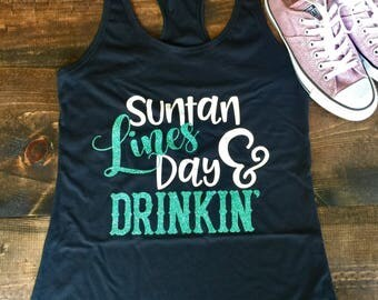 Suntan lines and day drinkin • Ladies Tank • Summer Tank