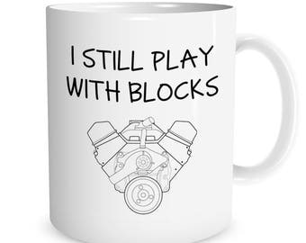 I still play with blocks Ceramic Mug