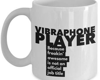 Vibraphone Player because freakin' awesome is not an official job title - Unique Gift Coffee Mug