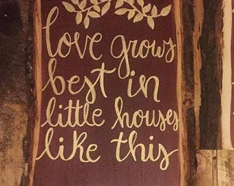 Love grows Best in little houses like this