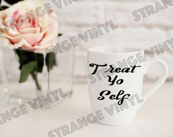 Treat Yo Self DIY Vinyl Decal for Coffee Mug Cup Wine Glass Tumbler Stainless Steel Beer Whisky Vodka