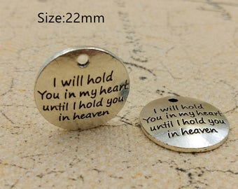 Antique Silver Letter ' I will hold you in my heart until I hold you in heaven' Charms Pendant for Necklace Bracelet Charm Accessories