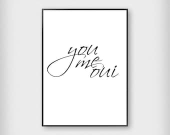 You Me Oui Print | Bedroom | Black and White | Typography - French - Poster