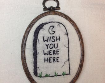 Wish You Were Here gravestone hand embroidery gothic grunge wall hanging