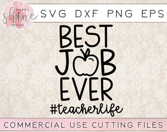 Best Job Ever #TeacherLife svg png eps dxf Cutting File for Cricut & Silhouette, Teaching SVG, Back to School, Teacher Appreciation, Blessed