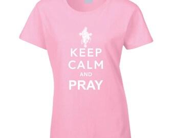 Keep Calm And Pray T Shirt