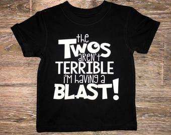 TERRIBLE TWOS SHIRT, Second Birthday Shirt, Twos Are A Blast, Terrible Twos T-shirt, Terrible Twos Birthday shirt, Terrible Twos Birthday