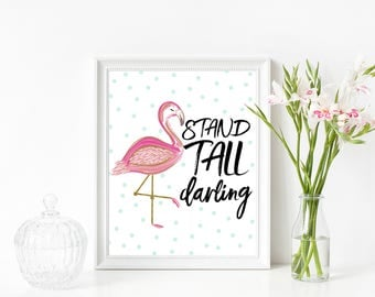 Stand Tall Darling Print, Stand Tall Flamingo, Flamingo Print, Pink And Teal Wall Art, Office Print, Typography, Flamingo Nursery