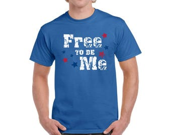 Free To Be Me T shirt Tops Shirt Patriotic 4th of July USA Flag National Colors American
