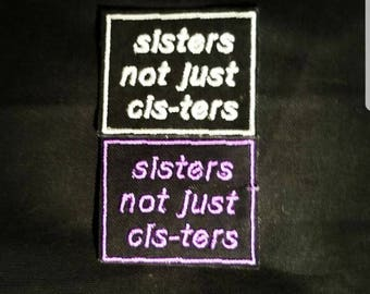 Sisters Not Just Cis-Ters Patch