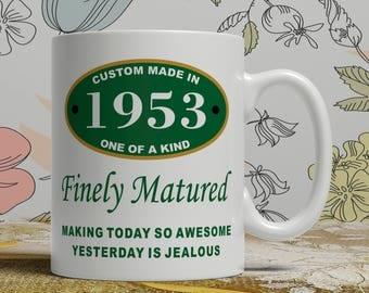 Gift Birthday Wife Born 1953 mug 65th Birthday mug 65th birthday idea 65th birthday gift 65 years old, Happy Birthday, EB 1953 Matured