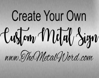 Large Custom Metal Sign, Customizable Quote, Personalized Art, Steel Sayings,  Industrial Shabby Part 87