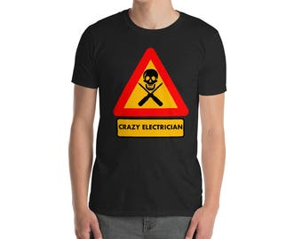Men's Funny Crazy Electrician T-Shirt - Electrician t-shirt - Electrician shirt - Funny t-shirt - Funny t-shirts