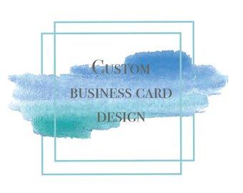Custom Business Card Design (1 or 2 sided)