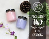 Pick Any Two - 4oz Soy Candles