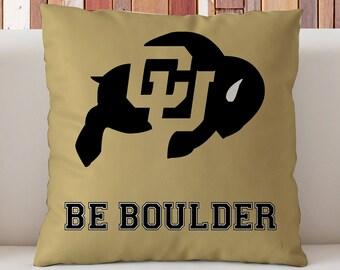 Colorado Buffaloes Pillow, University of Colorado Pillow, Be Boulder  Pillow, CU Pillow , CU Dorm Decor, Gift for Colorado Students,
