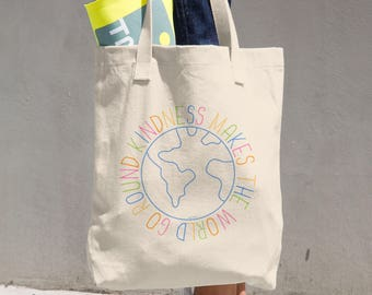 Kindness Makes The World Go Round Hand Tote
