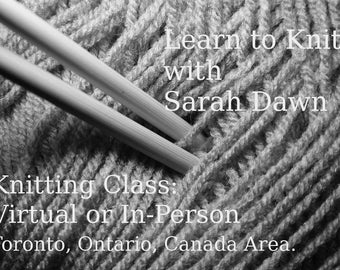 Knitting Class: Customizable Class for 1 person -- Virtual or In Person, Toronto, Ontario, Canada.  Material Fees Not Included.