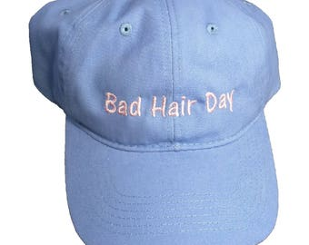 Bad Hair Day Embroidered Soft Unstructured Light Blue Dad Hat