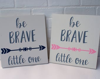 Be brave little one, nursery wall art, nursery decor, be brave girl nursery, be brave boy nursery, nursery wood sign, baby gift, baby shower
