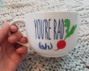 You're Rad (ish) Mug