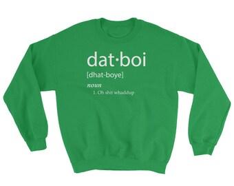 Dat Boi Meme Sweatshirt Dank Memes For Gamers OH Shi- Whadup