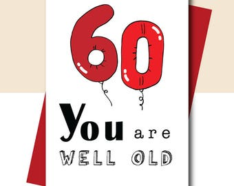 60 Birthday Card - 60th birthday party - 60th birthday gift -  Funny birthday card - You are well old - Funny Greeting Cards - Funny Card