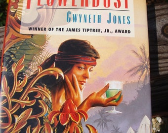 FLOWERDUST by Gwyneth Jones (1995) ~ Hardback w/jacket ~ Fantasy novel ~ Like new condition.